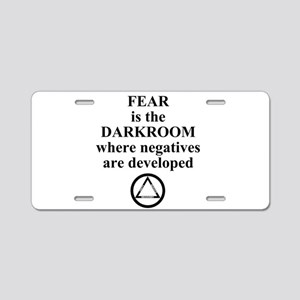 Fear is the Darkroom..... Aluminum License Plate