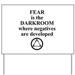 Fear is the Darkroom..... Yard Sign