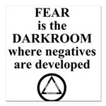 Fear is the Darkroom..... Square Car Magnet 3