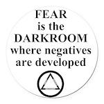 Fear is the Darkroom..... Round Car Magnet