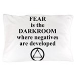 Fear is the Darkroom..... Pillow Case