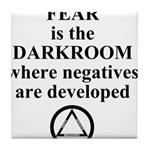Fear is the Darkroom..... Tile Coaster