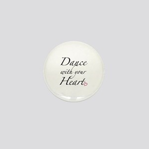 Dance with your Heart Mini Button