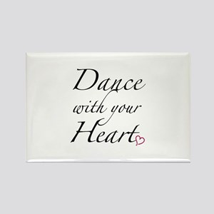 Dance with your Heart Rectangle Magnet