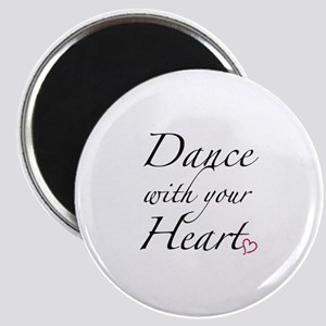 Dance with your Heart Magnet
