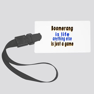 Boomerang Is Life Anything Else Large Luggage Tag