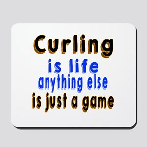 Curling Is Life Anything Else Mousepad