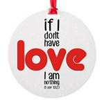 If I don't have love I am nothing Ornament