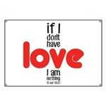 If I don't have love I am nothing Banner