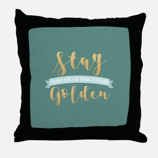 Golden Girls - Stay Golden Throw Pillow