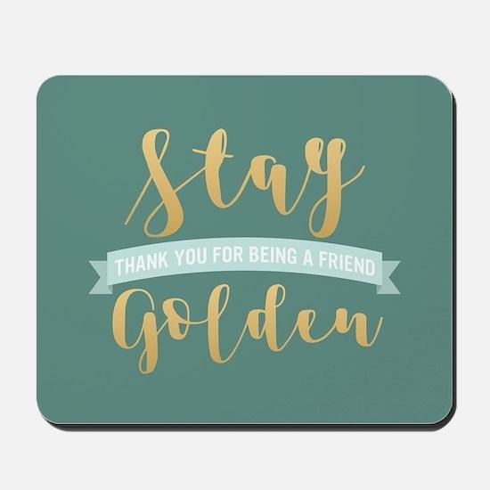 Golden Girls - Stay Golden Mousepad