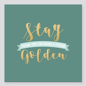 """Golden Girls - Stay Gold Square Car Magnet 3"""" x 3"""""""