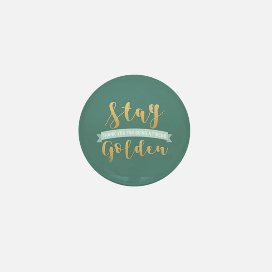 Golden Girls - Stay Golden Mini Button