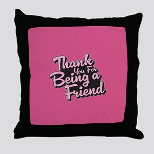 Golden Girls - Being a Friend Throw Pillow