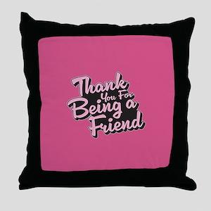 Golden Girls - Being a Friend Throw Pillow