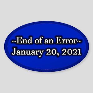 End of an Error January 20 2021 Tru Sticker (Oval)