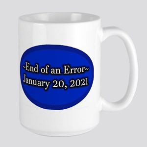 End of an Error January 20 2021 Trump Large Mug