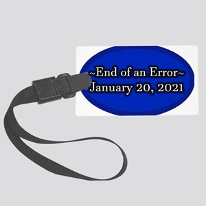 End of an Error January 20 2021 Large Luggage Tag