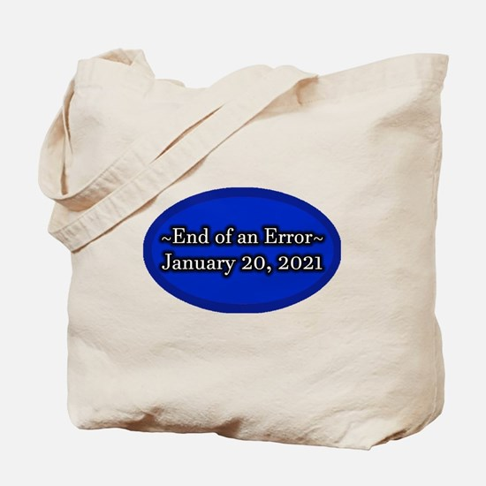 End of an Error January 20 2021 Trump Tote Bag