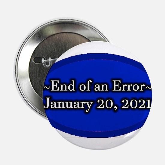 "End of an Error January 20 2021 Trump 2.25"" Button"