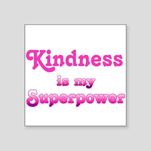 Kindness is my Superpower Sticker