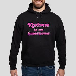Kindness is my Superpower Sweatshirt