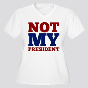 Not My President Plus Size T-Shirt