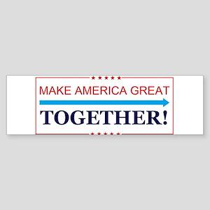 Make America Great Together Bumper Sticker