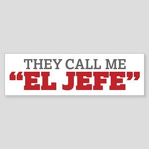 They Call Me El Jefe Bumper Sticker