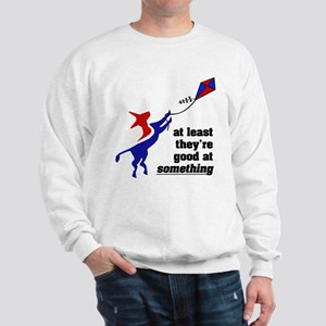Good at Something! Sweatshirt