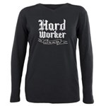 Hard worker : Gets the job done Plus Size Long Sle