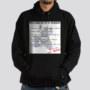 Why jump out of an airplane Sweatshirt