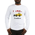 I Love Loaders Long Sleeve T-Shirt