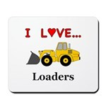 I Love Loaders Mousepad