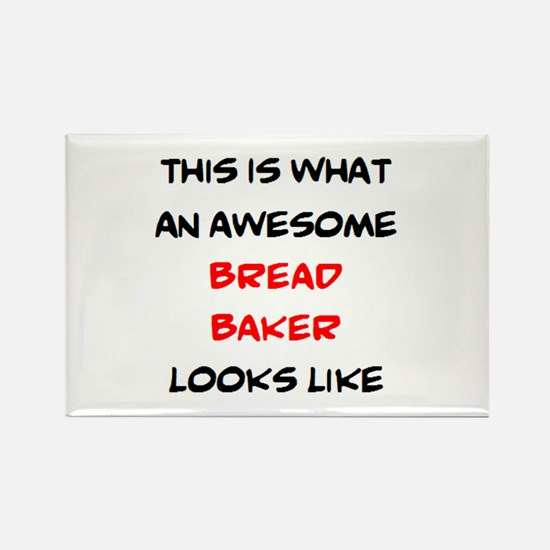 awesome bread baker Rectangle Magnet
