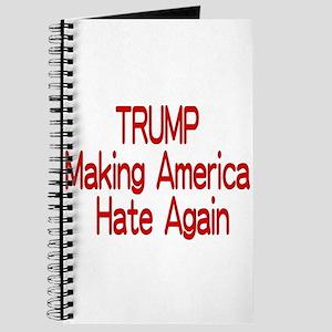 Trump Making America Hate Again Journal