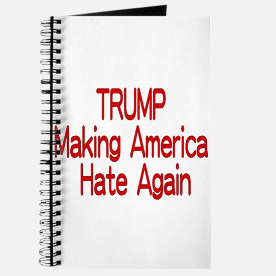 Trump Making America Hate Again Journal