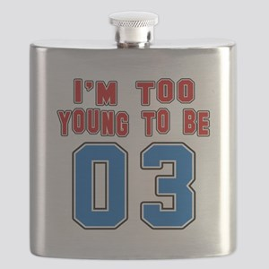 I Am Too Young To Be 03 Flask