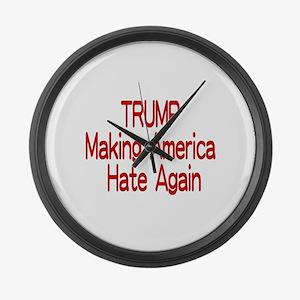 Trump Making America Hate Again Large Wall Clock