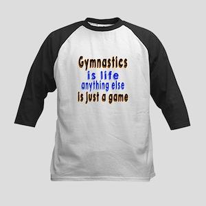 Gymnastics Is Life Anything E Kids Baseball Jersey