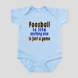 Foosball Is Life Anything Else Is Infant Bodysuit