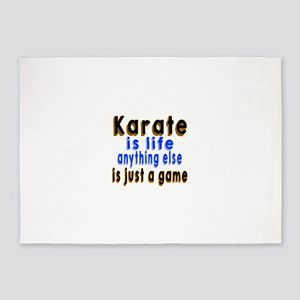 Karate Is Life Anything Else 5'x7'Area Rug