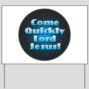 Come Quickly Lode Jesus!Come Quickly Lod Yard Sign