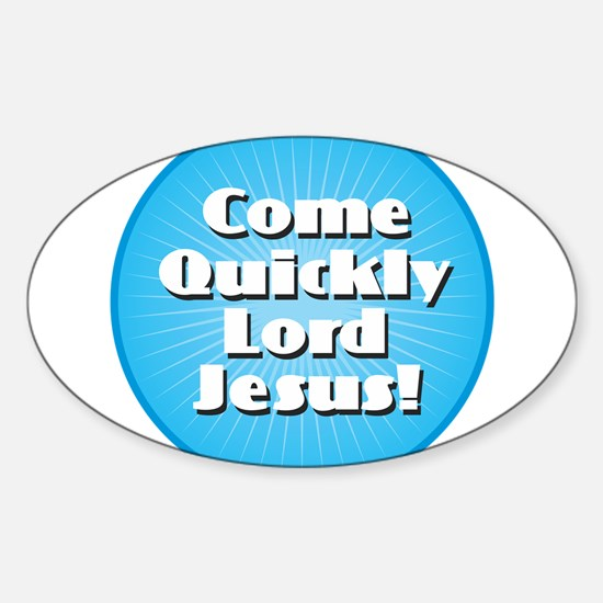 Come Quickly Lode Jesus! Decal