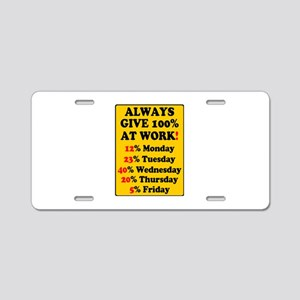 YELLOW SIGN - ALWAYS GIVE 1 Aluminum License Plate