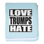 Love Trumps Hate baby blanket