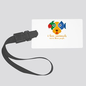 i love animals more than people Large Luggage Tag