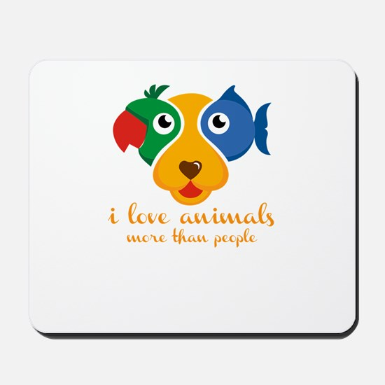 i love animals more than people Mousepad
