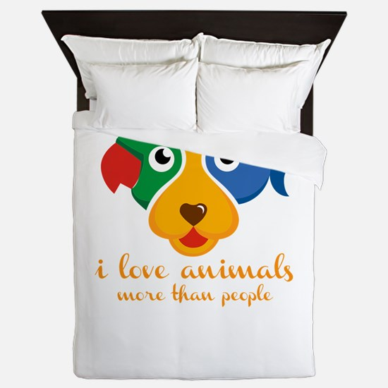 i love animals more than people Queen Duvet
