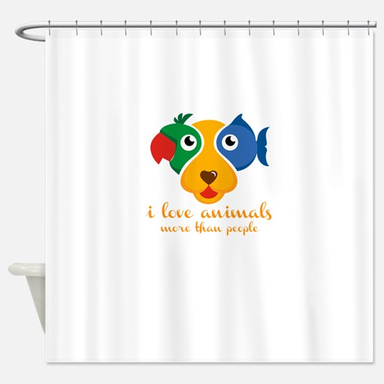 i love animals more than people Shower Curtain